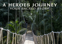 A Heroes Journey - Your Sacred Story