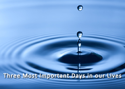 Three Most Important Days in Our Lives