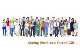 Celebrating Work as a Sacred Gift
