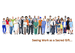 Seeing Work as a Sacred Gift