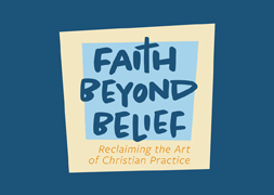 Faith Beyond Belief Week 4: God's New Thing
