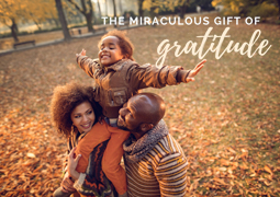 The Miraculous Gift of Gratitude Week 2 - Thanksgiving Blessing