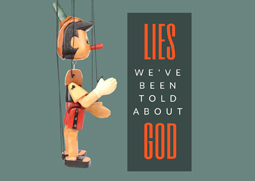 Lies We've Been Told About God: God Lives In Heaven