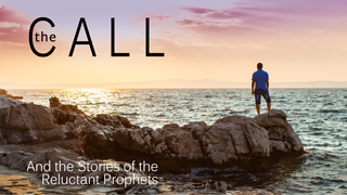 The Call: And the Stories of Reluctant Prophets