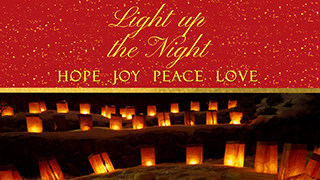 Light Up the Night - Hope - Joy - Peace - Love