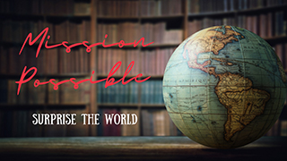 Mission Possible - Surprise the World (Week 5) Sent