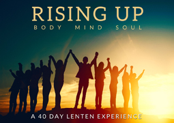 Rising Up Body, Mind, Soul - Week 4